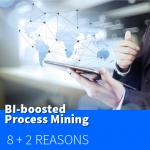 BI-boosted Process Mining | 10 gute Gründe