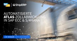 Webinar   Automatisierte ATLAS-Zollabwicklung in SAP ECC & S/4HANA