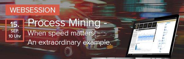 Websession | Process Mining – Wenn jede Sekunde zählt! Ein außergewöhnliches Praxisbeispiel