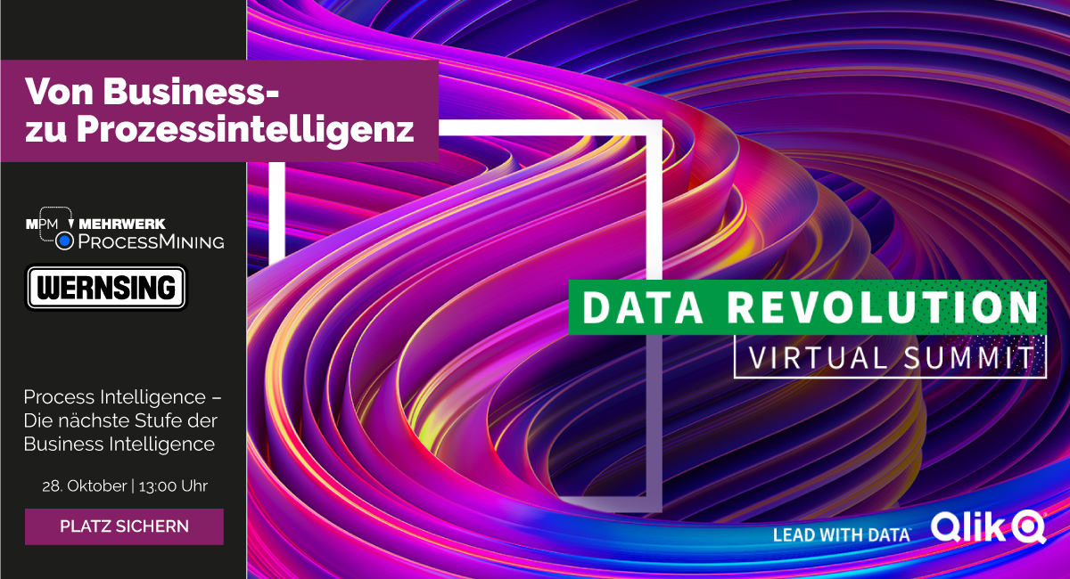 Qlik Data Revolution Virtual Summit 2020 | Der Weg von Business- zu Prozessintelligenz mit MPM ProcessMining