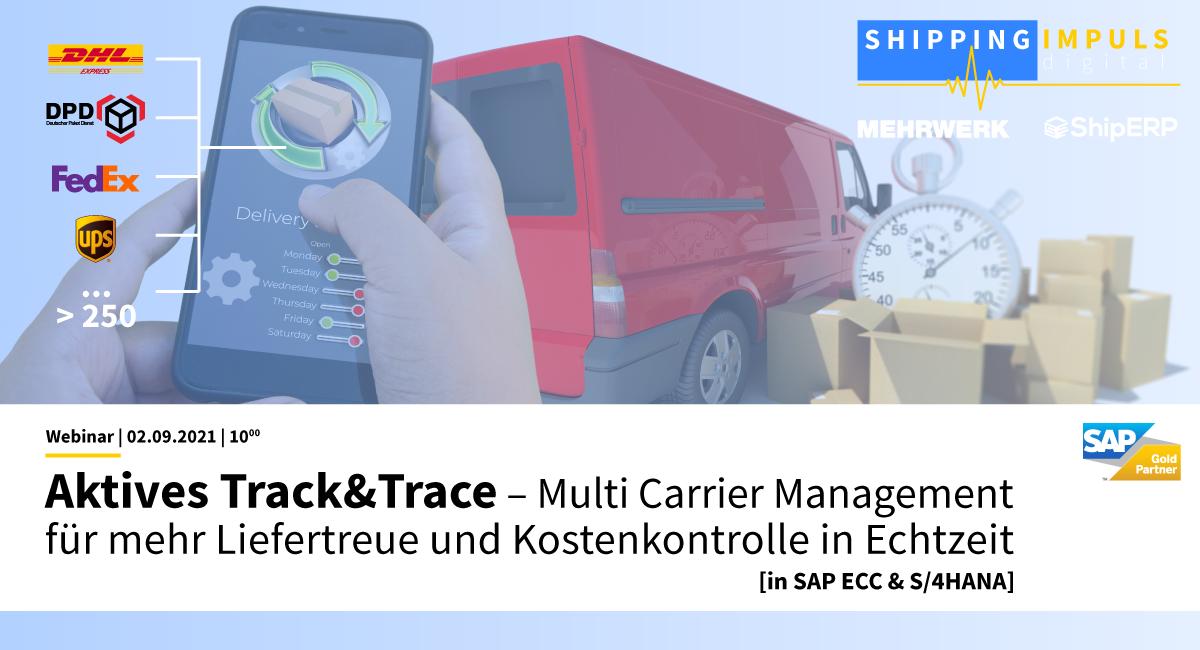 Aktives Track&Trace – Multi Carrier Management für mehr Liefertreue und Kostenkontrolle in Echtzeit [in SAP ECC & S/4HANA]
