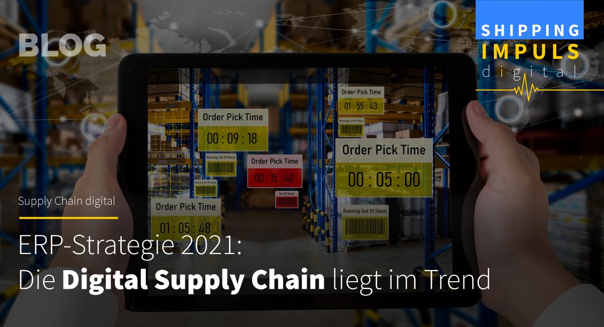 ERP-Strategie 2021: Die Digital Supply Chain liegt im Trend