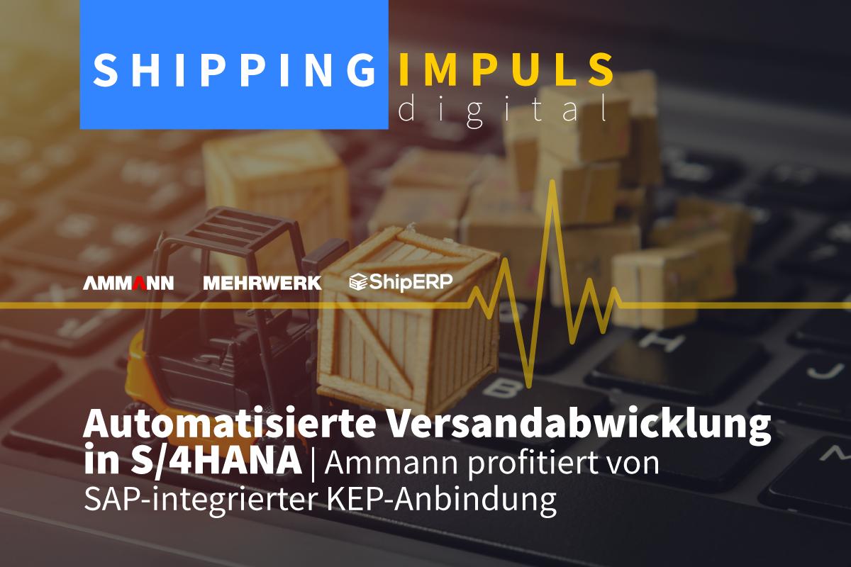 Automatisierte Versandabwicklung in S/4HANA: Ammann profitiert von SAP-integrierter KEP-Anbindung | Shipping IMPULS digital