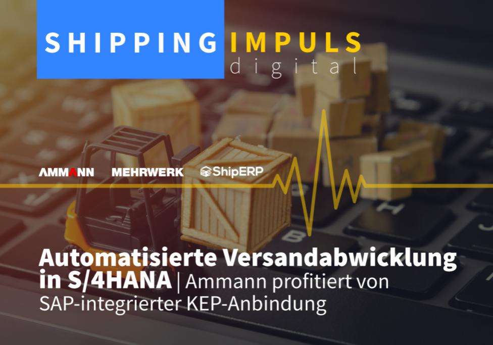 Automatisierte Versandabwicklung in S/4HANA: Ammann profitiert von SAP-integrierter KEP-Anbindung   Shipping IMPULS digital